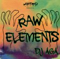 DJ AGA / RAW ELEMENTS