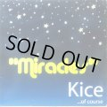 KICE ...OF COURSE / MIRACLES