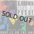 B. BROWN POSSE / DROP IT ON THE ONE