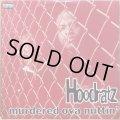 HOODRATZ / MURDERED OVA NUTTIN'