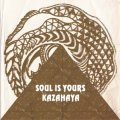 KAZAHAYA / SOUL IS YOURS