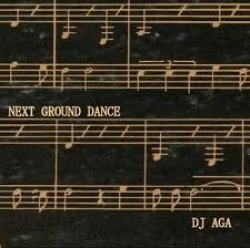 画像1: DJ AGA / NEXT GROUND DANCE