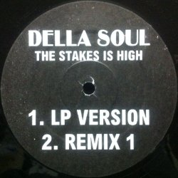 画像1: DELLA SOUL (DE LA SOUL) / THE STAKES IS HIGH REMIX