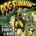 DJ TOMIKEN & DJ MOND / DOG RUNNIN'