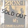 ZION I / TRUE & LIVIN'