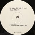 DJ JAZZY JEFF / BREAK IT DOWN