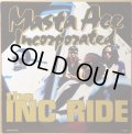 MASTA ACE INCORPORATED / THE INC RIDE