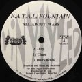 F.A.T.A.L. FOUNTAIN / ALL ABOUT WARS