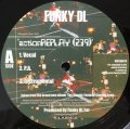 FUNKY DL / ACTION REPLAY (239)