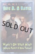 ERIC B. & RAKIM / WHAT'S ON YOUR MIND -HOUSE PARTY II RAP THEME- (CASSETTE)