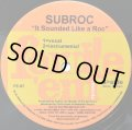 SUBROC・KMD / IT SOUNDED LIKE A ROC