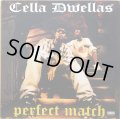 CELLA DWELLAS / PERFECT MATCH