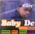 BABY DC / BOUNCE, ROCK, SKATE, ROLL