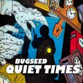 BUGSEED / QUIET TIMES (CD-R)