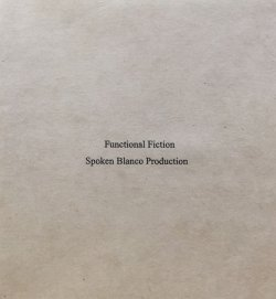 画像1: SPOKEN BLANCO PRODUCTION / FUNCTIONAL FICTION