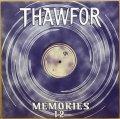 THAWFOR / MEMORIES