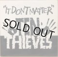 TEN THIEVES / IT DON'T MATTER