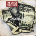 LARGE PROFESSOR, THE / I JUSWANNACHILL