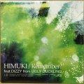 HIMUKI / REMEMBER?