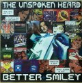 UNSPOKEN HEARD, THE / BETTER