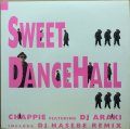 CHAPPIE / SWEET DANCEHALL