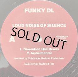 画像1: FUNKY DL / LOUD NOISE OF SILENCE (DIMENTION BALL REMIX)