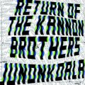 JUNONKOALA / RETURN OF THE KANNON BROTHERS