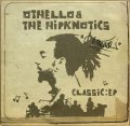 OTHELLO & THE HIPKNOTICS / CLASSIC: EP