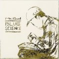 Mr. Bud / BLUE SCIENCE