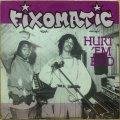 FIXOMATIC / HURT'EM BAD