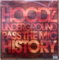 HOODZ UNDERGROUND / PASS THE MIC