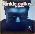 FRANKIE CUTLASS / THE FRANKIE CUTLASS SHOW