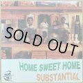 SUBSTANTIAL / HOME SWEET HOME (SEALED)